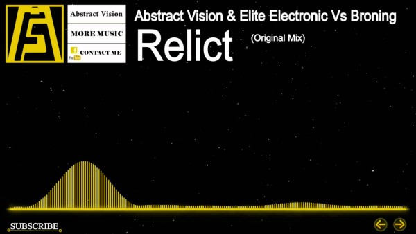 Abstract Vision & Elite Electronic vs. Broning — Relict (Original Mix)