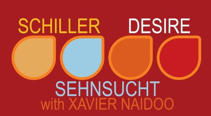 Schiller— Sehnsucht with Xavier Naidoo